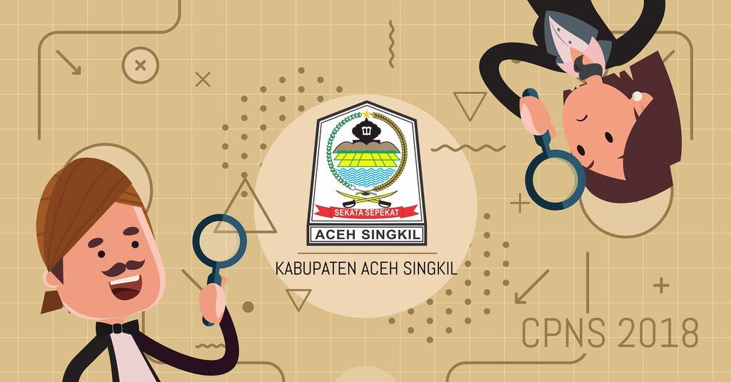 Pengumuman Seleksi Administrasi Cpns 2018 Kabupaten Aceh Singkil Tirto Id