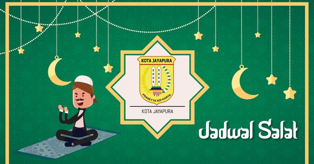 Jadwal Sholat Dan Masjid Terdekat Di Kota Jayapura Tirto Id