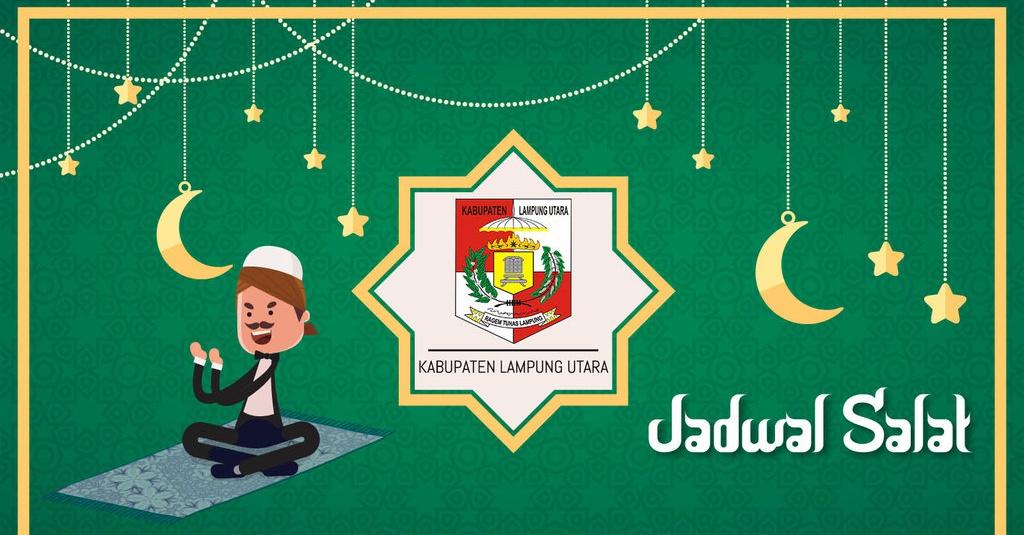 Jadwal Sholat Dan Masjid Terdekat Di Kab Lampung Utara Tirto Id