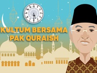Kultum Bersama Pak Quraish
