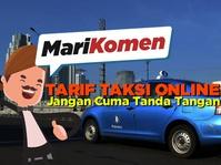 Tarif Taksi Online: Jangan Cuma Tanda Tangan!  - MariKomen