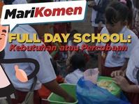 Full Day School: Kebutuhan atau Percobaan?