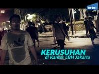Kronologi Kerusuhan di Kantor LBH Jakarta
