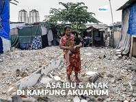 Asa Seorang Ibu dan Anak di Kampung Akuarium