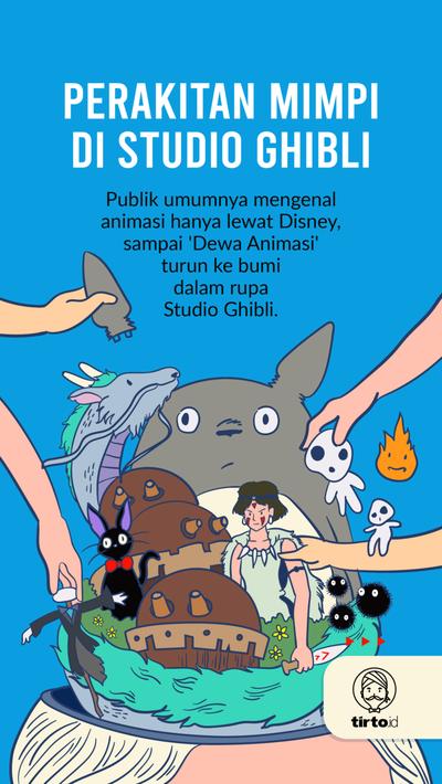 Perakitan Mimpi di Studio Ghibli